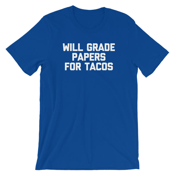 Will Grade Papers For Tacos T-Shirt (Unisex)