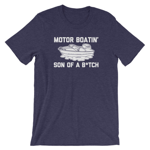 Motor Boatin' Son Of A Bitch T-Shirt (Unisex)