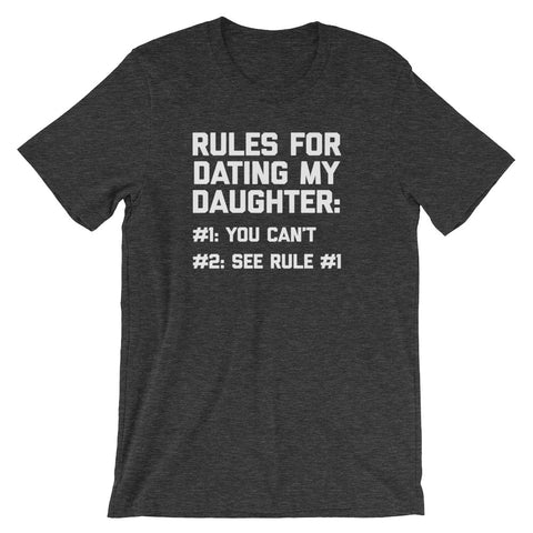 Rules For Dating My Daughter T-Shirt (Unisex)
