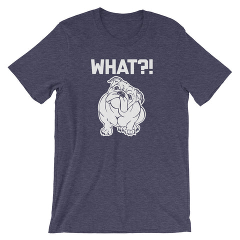 What?! Dog T-Shirt (Unisex)