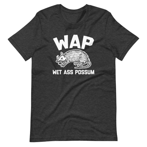 WAP (Wet Ass Possum) T-Shirt (Unisex)