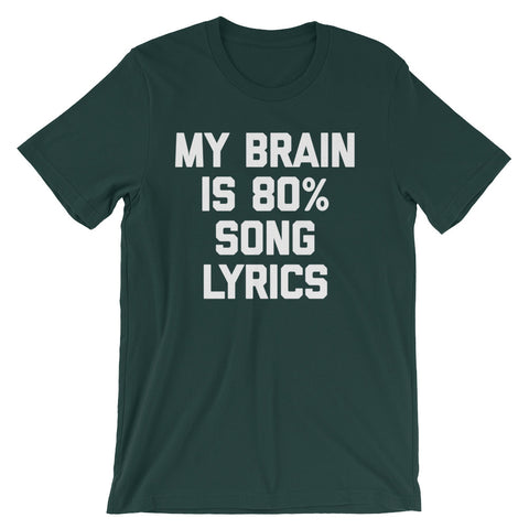 My Brain Is 80% Song Lyrics T-Shirt (Unisex)