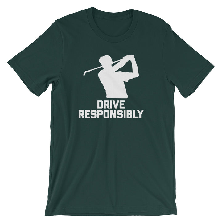Drive Responsibly T-Shirt (Unisex)