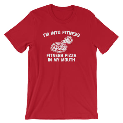 I'm Into Fitness (Fitness Pizza In My Mouth) T-Shirt (Unisex)