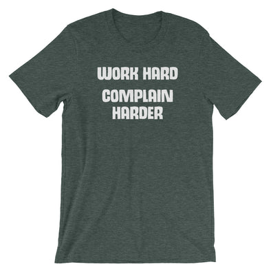 Work Hard (Complain Harder) T-Shirt (Unisex)