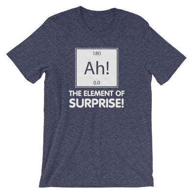 Ah! The Element Of Surprise T-Shirt (Unisex)