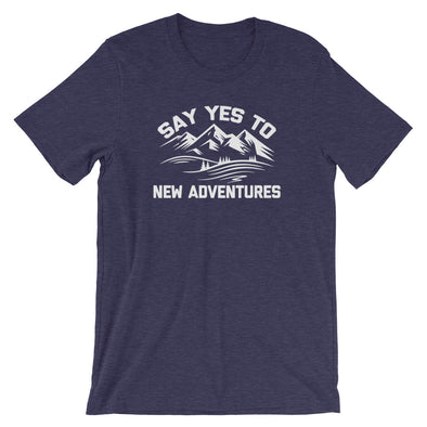 Say Yes To New Adventures T-Shirt (Unisex)