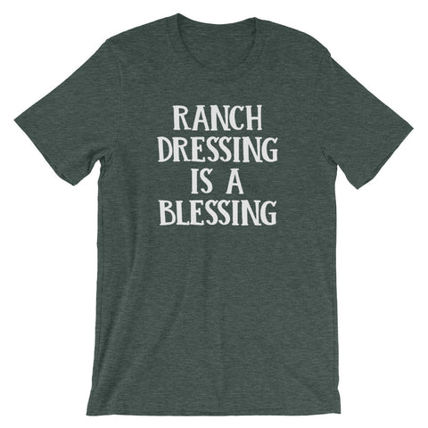 Ranch Dressing Is A Blessing T-Shirt (Unisex)