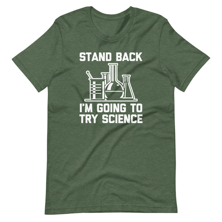 Stand Back, I'm Going To Try Science T-Shirt (Unisex)