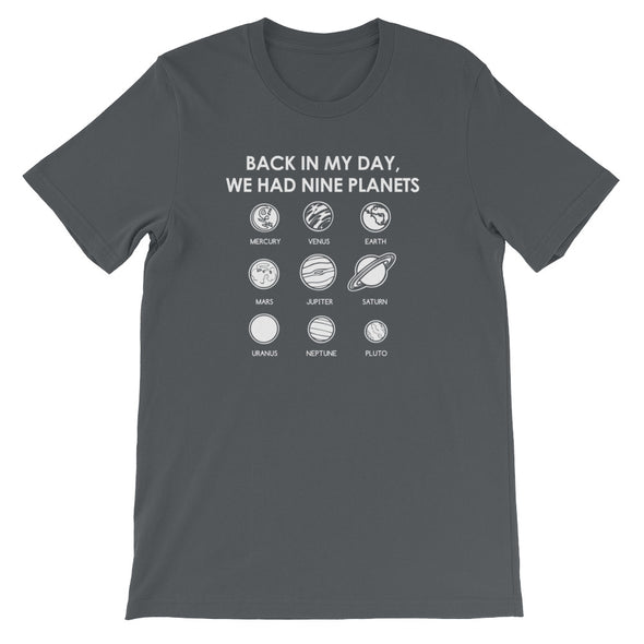 Back In My Day We Had Nine Planets T-Shirt (Unisex)