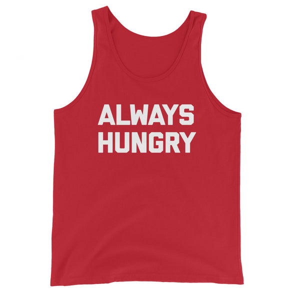 Always Hungry Tank Top (Unisex)