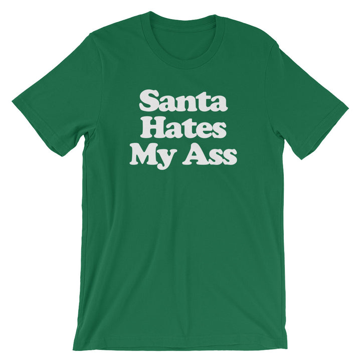 Santa Hates My Ass T-Shirt (Unisex)