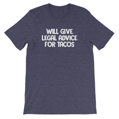 Will Give Legal Advice For Tacos T-Shirt (Unisex)