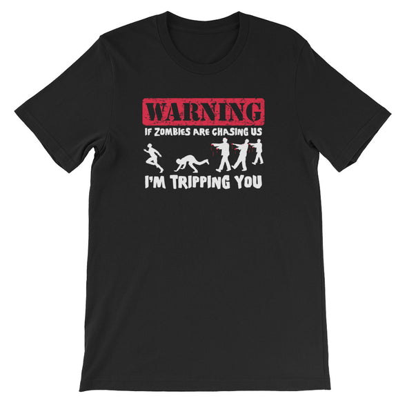 If Zombies Are Chasing Us, I'm Tripping You T-Shirt (Unisex)