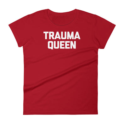 Trauma Queen T-Shirt (Womens)