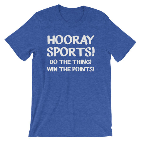 Hooray Sports! Do The Thing! Win The Points! T-Shirt (Unisex)