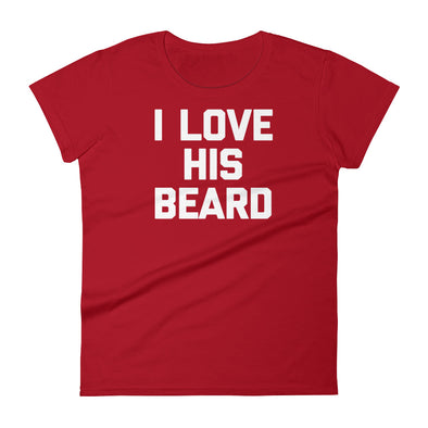 I Love His Beard T-Shirt (Womens)