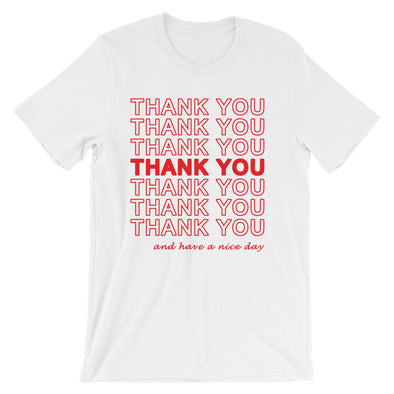 Thank You (And Have A Nice Day) T-Shirt (Unisex)