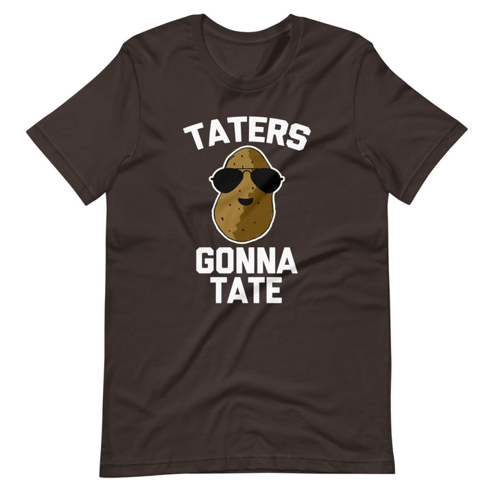 Taters Gonna Tate T-Shirt (Unisex)