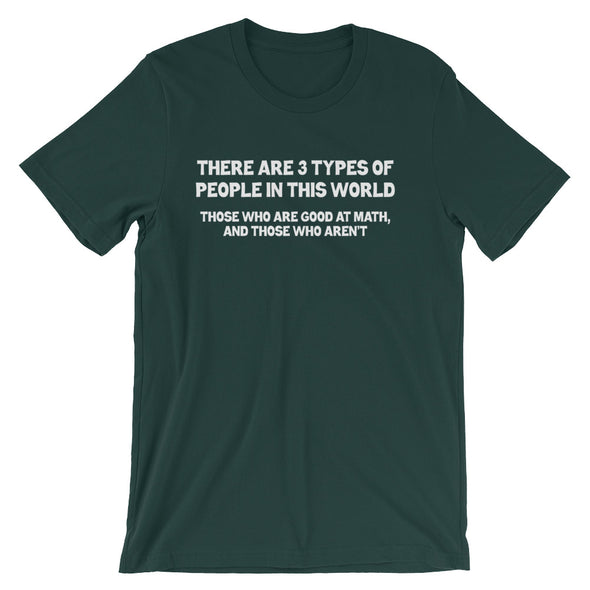 There Are 3 Types Of People (Math) T-Shirt (Unisex)