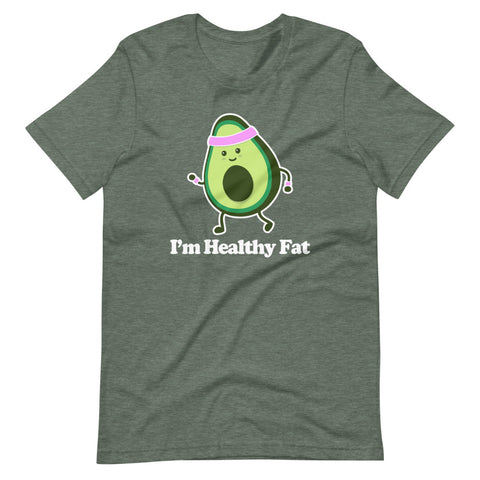 I'm Healthy Fat (Avocado) T-Shirt (Unisex)
