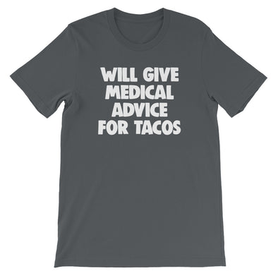 Will Give Medical Advice For Tacos T-Shirt (Unisex)