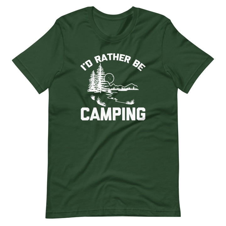 I'd Rather Be Camping T-Shirt (Unisex)