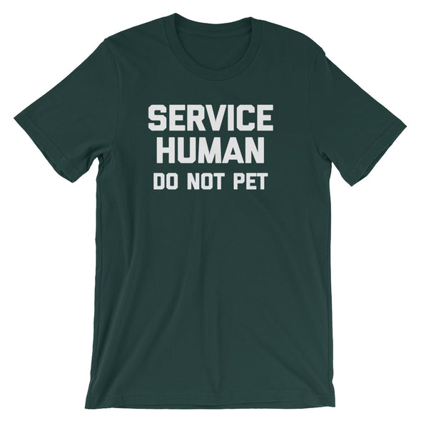 Service Human (Do Not Pet) T-Shirt (Unisex)