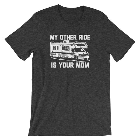 My Other Ride Is Your Mom T-Shirt (Unisex)