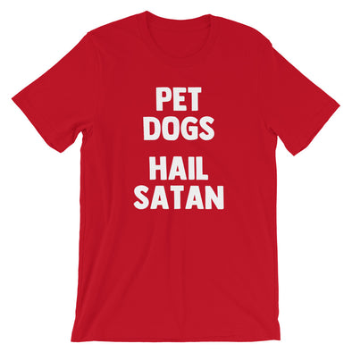 Pet Dogs, Hail Satan T-Shirt (Unisex)