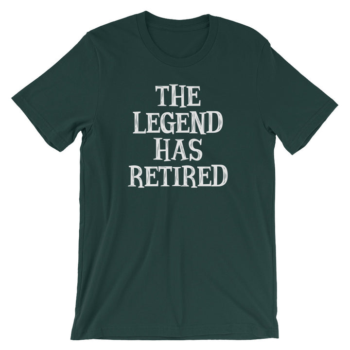 The Legend Has Retired T-Shirt (Unisex)