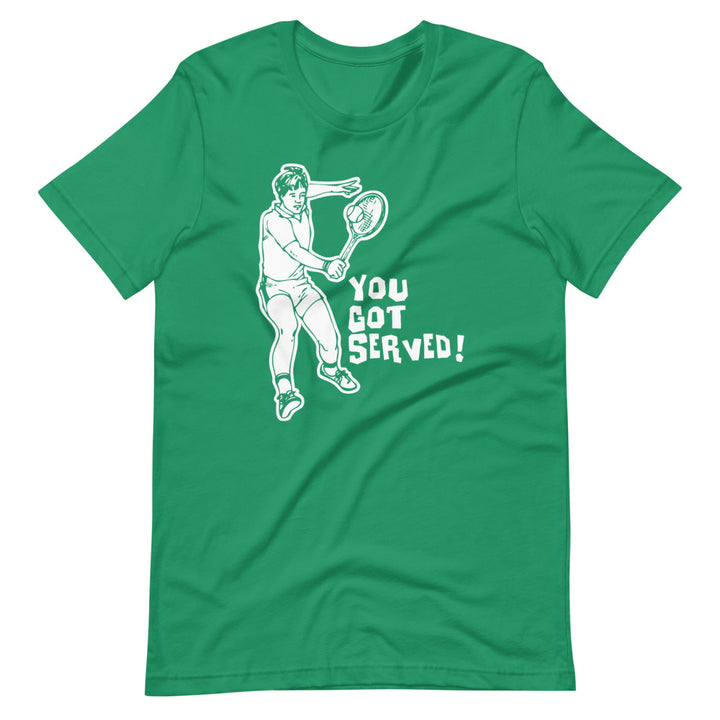 You Got Served (Tennis) T-Shirt (Unisex)