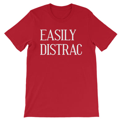 Easily Distrac T-Shirt (Unisex)