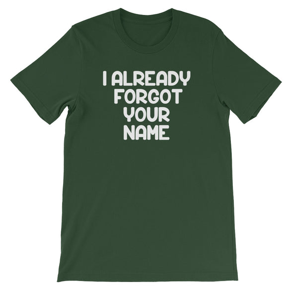 I Already Forgot Your Name T-Shirt (Unisex)