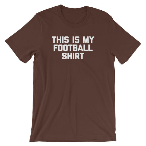 This Is My Football Shirt T-Shirt (Unisex)