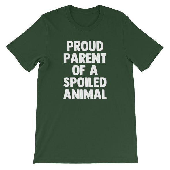 Proud Parent Of A Spoiled Animal T-Shirt (Unisex)