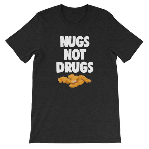 Nugs Not Drugs T-Shirt (Unisex)
