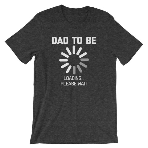 Dad To Be Loading T-Shirt (Unisex)
