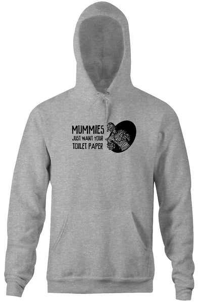 Mummies Just Want Your Toilet Paper Hoodie