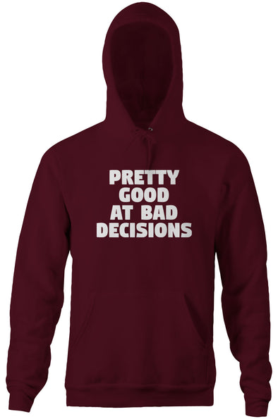 Pretty Good At Bad Decisions Hoodie