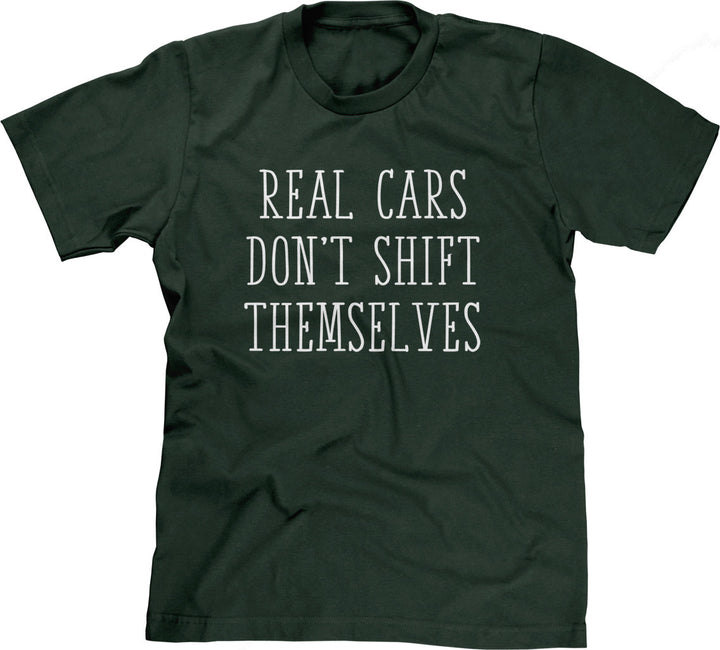 Real Cars Don't Shift Themselves T-Shirt