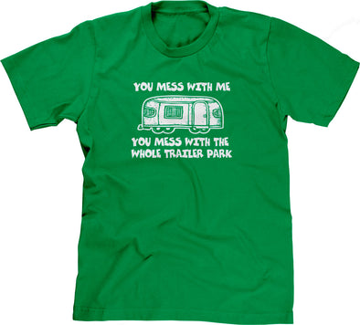 You Mess With Me (Trailer Park) T-Shirt