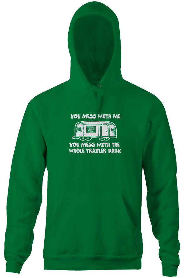 You Mess With Me (Trailer Park) Hoodie