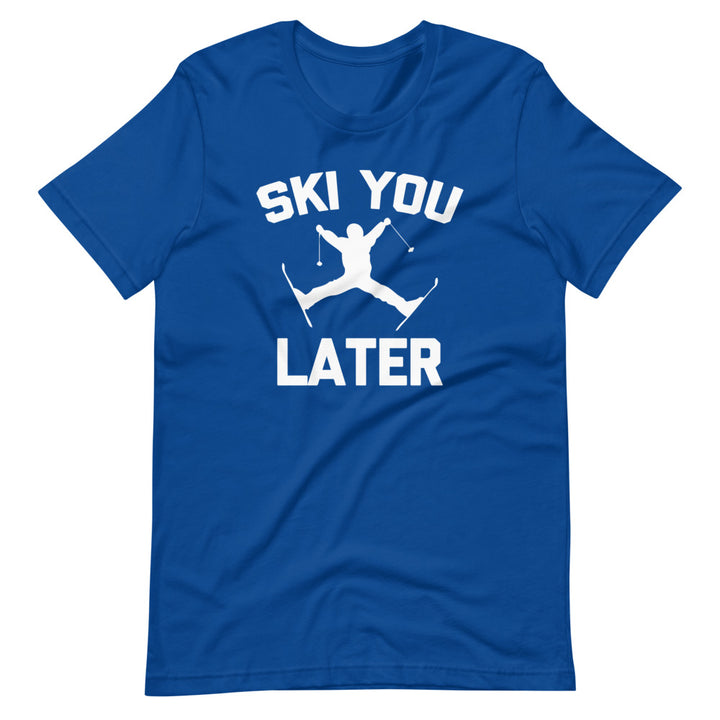 Ski You Later T-Shirt (Unisex)
