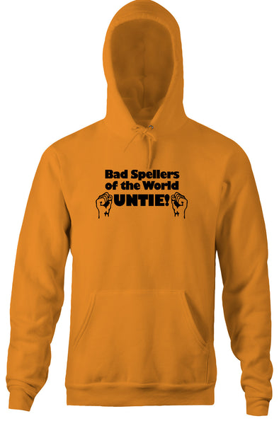 Bad Spellers of the World Untie Hoodie