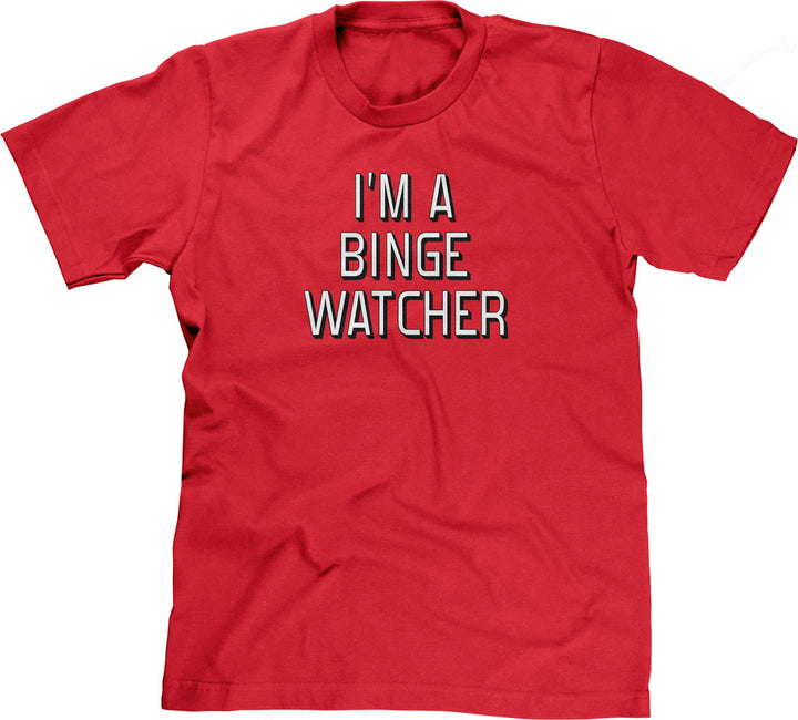 I'm A Binge Watcher T-Shirt