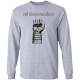 Nil Desperandum Motivational Long Sleeve T-Shirt (Unisex)