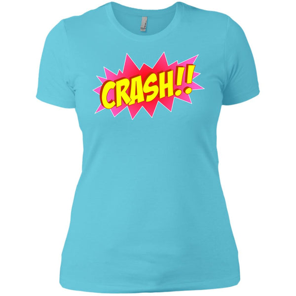 Crash!! Cool Party And Festival Season Ladies' T-Shirt