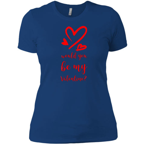 Would You Be My Valentine Ladies' Love T-Shirt