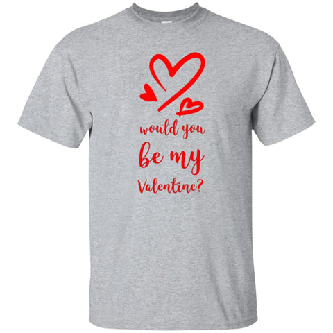 Would You Be My Valentine Love T-Shirt (Unisex)